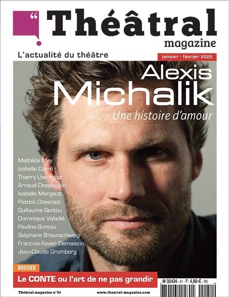 Théâtral Magazine 81 avec Alexis Michalik